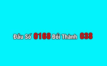 Đầu Số Điện Thoại 0168 Đổi Thành 038 3