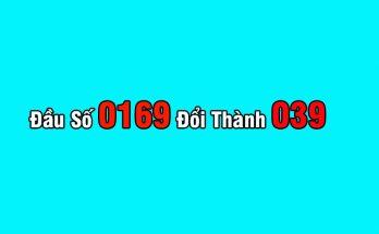 Đầu Số Điện Thoại 0169 Đổi Thành 039