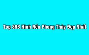 Top 888 Hình Nền Phong Thủy - Hình Nền Đem May Mắn, Tài Lộc 24