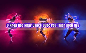 6 Khóa Học Nhảy Dance Được yêu Thích