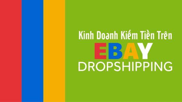 Kinh Doanh Online trên Ebay Dropshipping