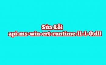Cách Sửa Lỗi api-ms-win-crt-runtime-l1-1-0.dll